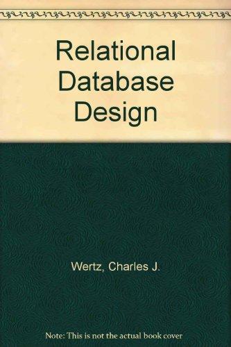 Relational Database Design: Charles J. Wertz