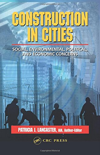 9780849374869: Construction in Cities: Social, Environmental, Political, and Economic Concerns (Civil Engineering-Advisors)