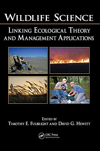 9780849374876: Wildlife Science: Linking Ecological Theory and Management Applications