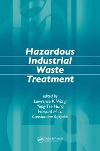 Hazardous Industrial Waste Treatment: Lawrence K. Wang;