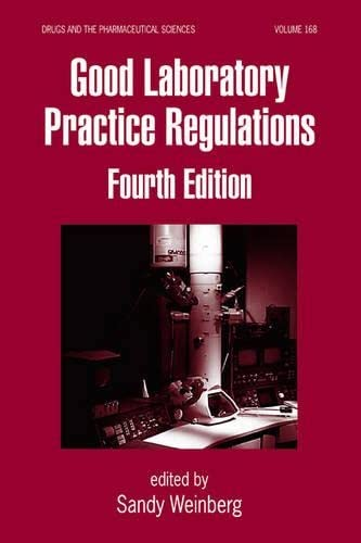 9780849375835: Good Laboratory Practice Regulations, Fourth Edition (Drugs and the Pharmaceutical Sciences)