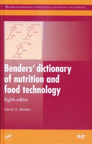 Benders' dictionary of nutrition and food technology, Eighth Edition (Woodhead Publishing in ...