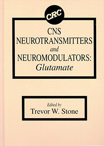 CNS Neurotransmitters and Neuromodulators: Glutamate (Hardback): Trevor W. Stone