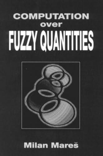 9780849376351: Computation Over Fuzzy Quantities
