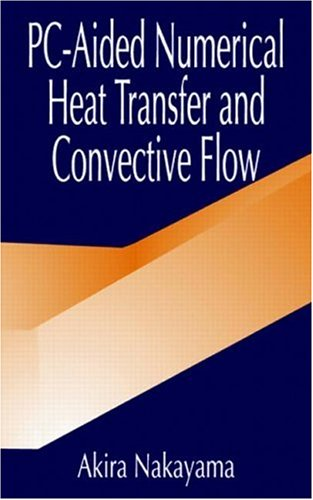 9780849376566: PC-Aided Numerical Heat Transfer and Convective Flow