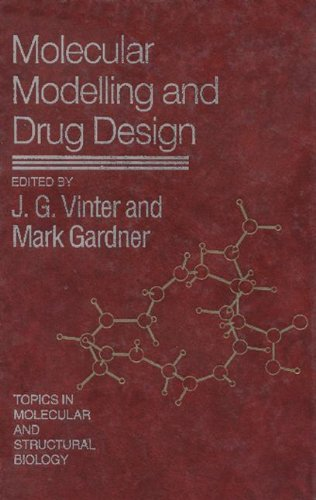 9780849377723: Molecular Modelling and Drug Design (Topics in Molecular and Structural Biology)