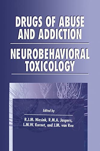 9780849378034: Drugs of Abuse and Addiction: Neurobehavioral Toxicology (Handbooks in Pharmacology and Toxicology)