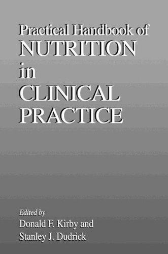 Practical Handbook of Nutrition in Clinical Practice: Donald F. Kirby,
