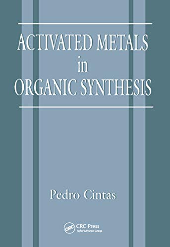 Activated Metals in Organic Synthesis: Cintas, Pedro