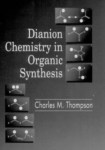 9780849378683: Dianion Chemistry in Organic Synthesis (New Directions in Organic & Biological Chemistry)