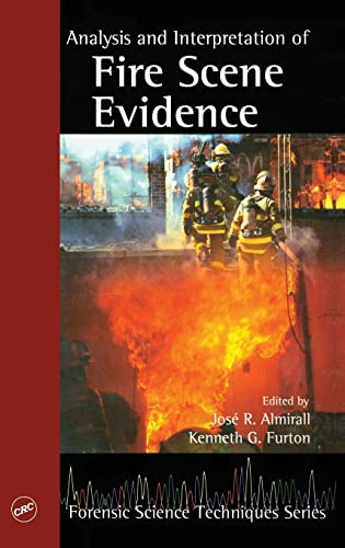 9780849378850: Analysis and Interpretation of Fire Scene Evidence (Forensic Science Techniques)