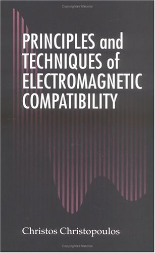 9780849378928: Principles and Techniques of Electromagnetic Compatibility (Electronic Engineering Systems)