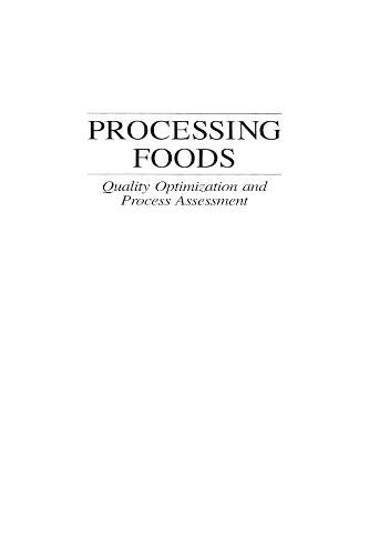 9780849379055: Processing Foods: Quality Optimization and Process Assessment (Food Engineering & Manufacturing)