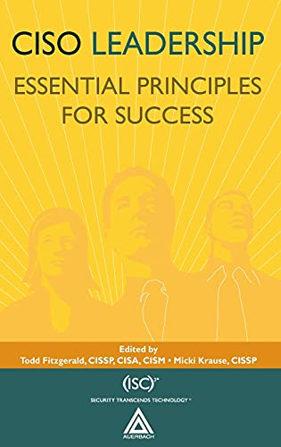9780849379437: CISO Leadership: Essential Principles for Success ((ISC)2 Press)
