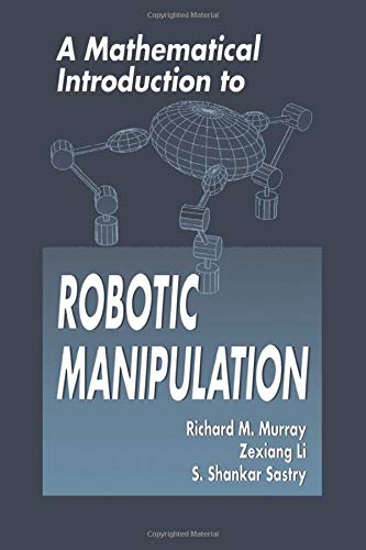 9780849379819: A Mathematical Introduction to Robotic Manipulation