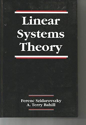 Linear Systems Theory (Systems Engineering): Ferenc Szidarovszky, A.