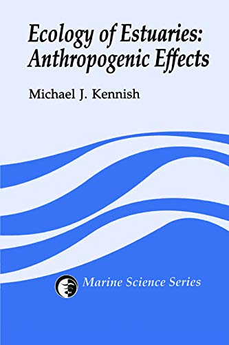 Ecology of Estuaries: Anthropogenic Effects v. 3: Anthropogenic Effects (Hardback): Michael J. ...