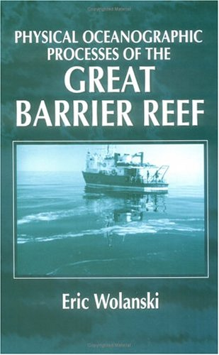 9780849380471: Physical Oceanographic Processes of the Great Barrier Reef