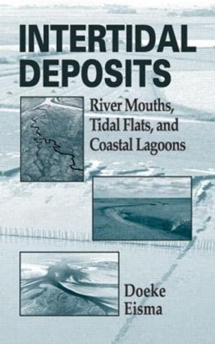 Intertidal Deposits: River Mouths, Tidal Flats, and: Doeke Eisma