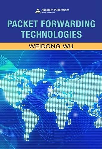 Packet Forwarding Technologies (Hardback): Weidong Wu