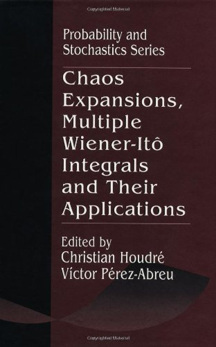 9780849380723: Chaos Expansions, Multiple Wiener-Ito Integrals, and Their Applications (Probability and Stochastics Series)