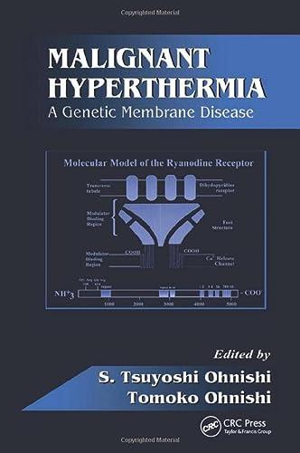 Malignant Hyperthermia: A Genetic Membrane Disease (Hardback): S.Tsuyoshi Ohnishi, Tomoko Ohnishi