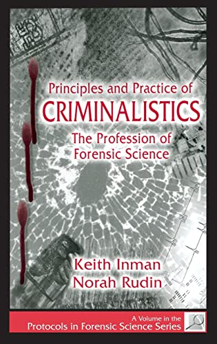 9780849381270: Principles and Practice of Criminalistics: The Profession of Forensic Science (Protocols in Forensic Science)