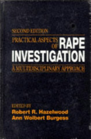 9780849381522: Practical Aspects of Rape Investigation: A Multidisciplinary Approach Second Edition (Practical Aspects of Criminal & Forensic Investigation)