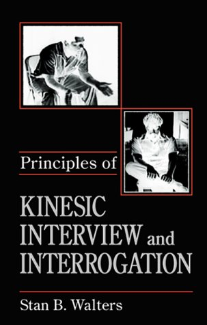 9780849381539: Principles of Kinesic Interview and Interrogation
