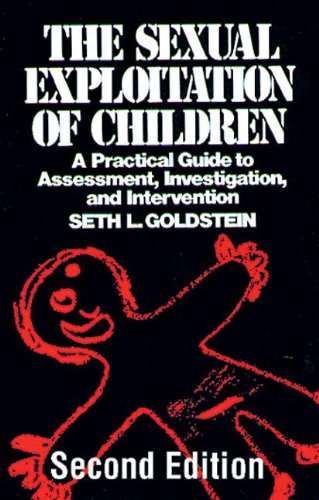 9780849381546: The Sexual Exploitation of Children: A Practical Guide to Assessment, Investigation, and Intervention, Second Edition (Practical Aspects of Criminal and Forensic Investigations)
