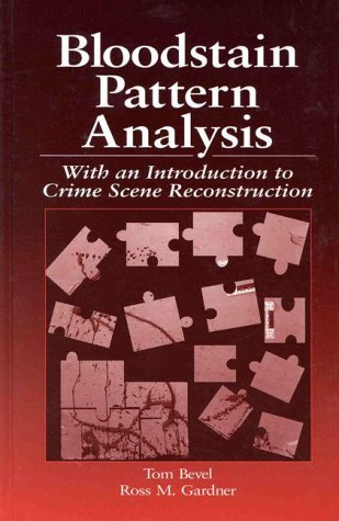 9780849381591: Bloodstain Pattern Analysis: With an Introduction to Crime Scene Reconstruction