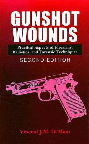 9780849381638: Gunshot Wounds: Practical Aspects of Firearms, Ballistics, and Forensic Techniques, SECOND EDITION (Practical Aspects of Criminal and Forensic Investigations)