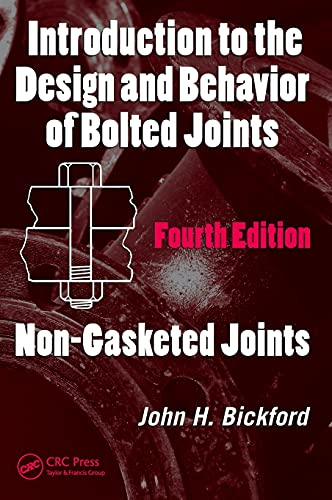 9780849381768: Introduction to the Design and Behavior of Bolted Joints, Fourth Edition: Non-Gasketed Joints: v. 1 (Mechanical Engineering)