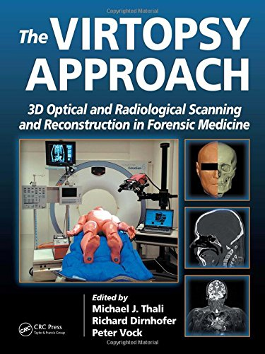 9780849381782: The Virtopsy Approach: 3D Optical and Radiological Scanning and Reconstruction in Forensic Medicine
