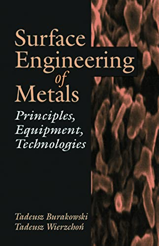9780849382253: Surface Engineering of Metals: Principles, Equipment, Technologies (Materials Science & Technology)