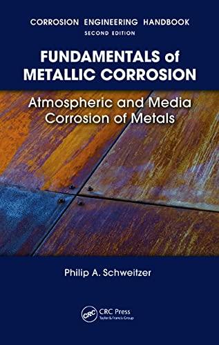 9780849382437: Fundamentals of Metallic Corrosion: Atmospheric and Media Corrosion of Metals (Corrosion Engineering Handbook, Second Edition)