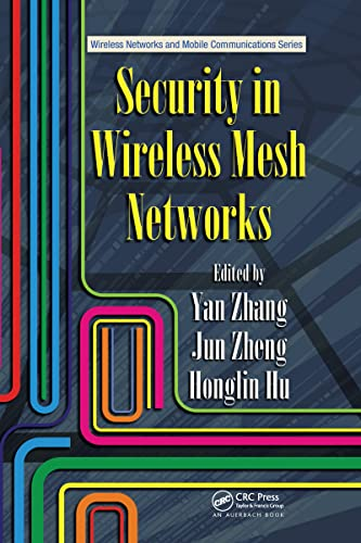 9780849382505: Security in Wireless Mesh Networks (Wireless Networks and Mobile Communications)