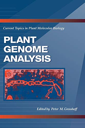 Plant Genome Analysis: Current Topics in Plant Molecular Biology: Peter M. Gresshoff (Ed.)