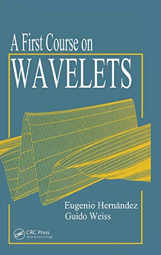 9780849382741: A First Course on Wavelets (Studies in Advanced Mathematics)