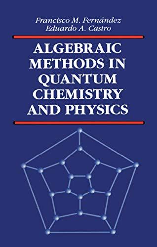 9780849382925: Algebraic Methods in Quantum Chemistry and Physics (Mathematical Chemistry)