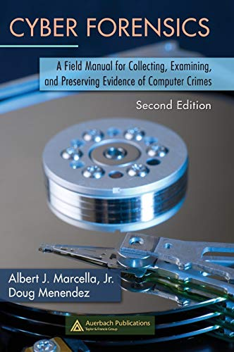 9780849383281: Cyber Forensics: A Field Manual for Collecting, Examining, and Preserving Evidence of Computer Crimes, Second Edition (Information Security)