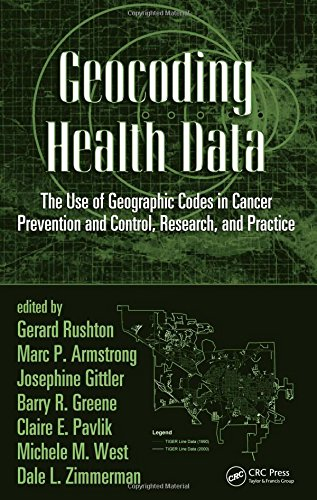 9780849384196: Geocoding Health Data: The Use of Geographic Codes in Cancer Prevention and Control, Research and Practice