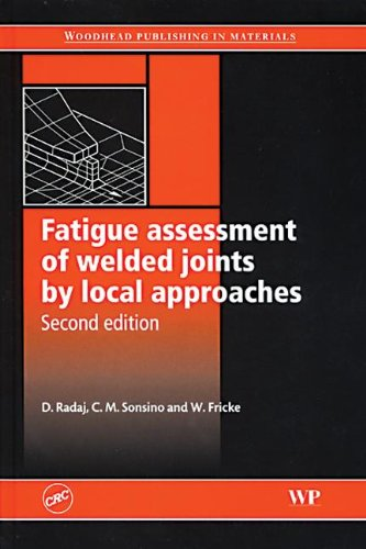 9780849384516: Fatigue assessment of welded joints by local approaches, Second Edition (Woodhead Publishing in Materials)