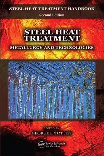 9780849384554: Steel Heat Treatment: Metallurgy and Technologies (Steel Heat Treatment Handbook, Second Edition)