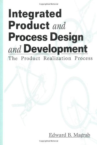 9780849384837: Integrated Product and Process Design and Development: The Product Realization Process (Environmental and Energy Engineering)