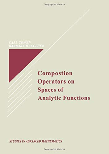 9780849384929: Composition Operators on Spaces of Analytic Functions (Studies in Advanced Mathematics)