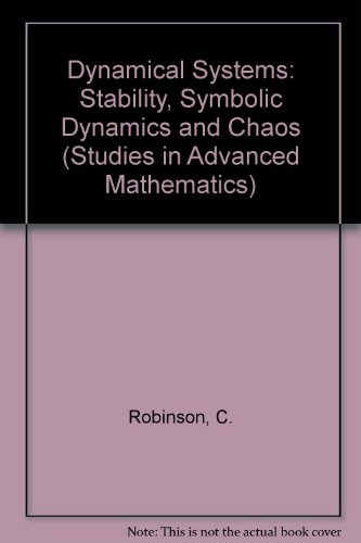 9780849384936: Dynamical SystemsStability, Symbolic Dynamics, and Chaos (Studies in Advanced Mathematics)