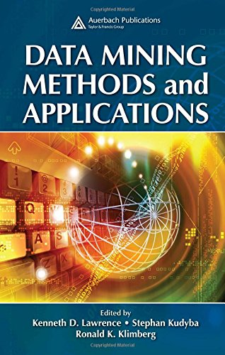 Data Mining Methods and Applications: Kenneth D. Lawrence,