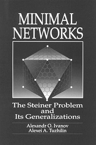 Minimal NetworksThe Steiner Problem and Its Generalizations: Alexander O. Ivanov;