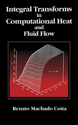 Integral Transforms in Computational Heat and Fluid: COTTA, RENATO MACHADO.